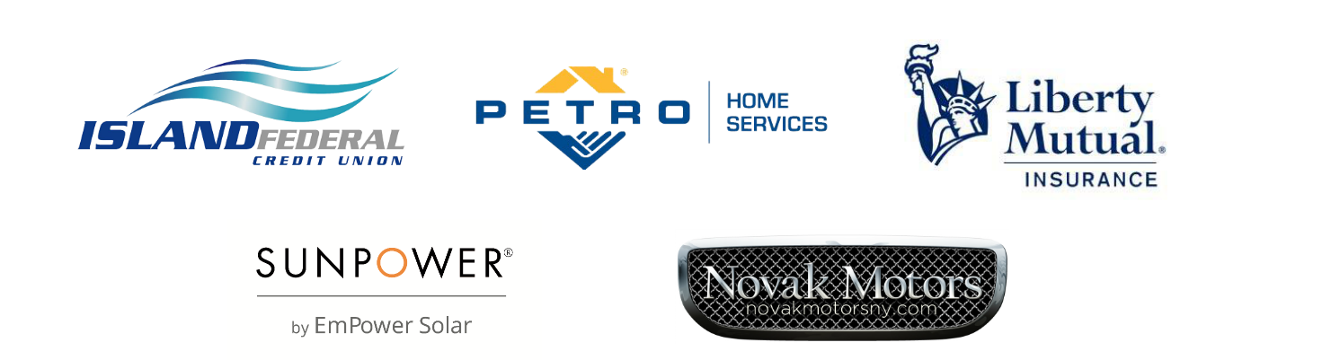 Island Federal Credit Union, Petro Home Services, Liberty Mutual Insurance, SunPower by EmPower Solar, Novak Motors