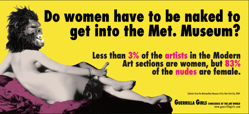 "Guerilla Girls, ""Do Women Have to Be Naked to Get Into the Met. Museum?,"" 1989, courtesy of guerrillagirls.com"