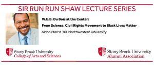 Sir run run shaw lecture series, W.E.B. Du Bois at the Center, Aldon Morris '80, Northwestern University